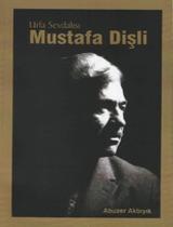 Urfa Sevdalısı Mustafa Dişli